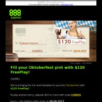 48 hrs left for $120 Oktoberfest FreePlay!