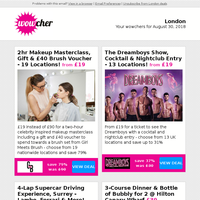 2hr Makeup Masterclass & Gift £19 | The Dreamboys £19 | Ferrari Track Day £37 | Hilton Canary Wharf Dining for 2 £39 | 2 Oktoberfest Tkts, Bratwurst & Beer £12