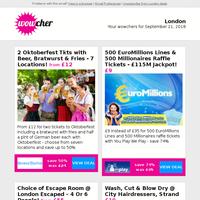 2 Oktoberfest Tkts, Bratwurst & Beer £12 | 500 EuroMillions Lines & Raffle Tkts £9 | Escape Room For 4 People £55 | Wash, Cut & Blowdry £19 | ODEON Magic Mike Tkt & Prosecco £10