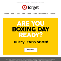 Hurry, Boxing Day ends soon!