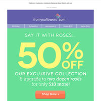 It's National ROSE Month - Save 50%!