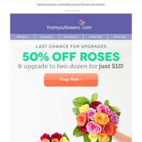 $10 Rose Upgrades END Tonight!