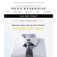Father's Day Sale. Final hours! 3/$99.99 dress shirts + 60% of casual wear