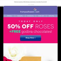 Indulge! 50% Off Roses & FREE Godiva Chocolates