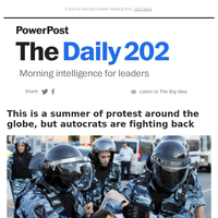 The Daily 202: This is a summer of protest around the globe, but autocrats are fighting back
