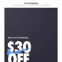 Save $30 on everything