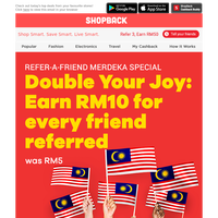 Merdeka Special🎉 Earn RM10 for every friend referred (was RM5). Refer Now >>