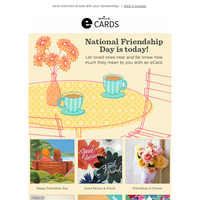 Happy National Friendship Day! Celebrate with an eCard
