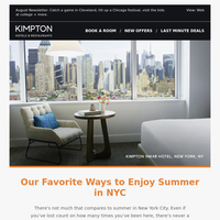 {NAME}, your August Newsletter + inspiration for one last summer weekend getaway.
