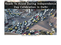Hi {EMAIL}_Roads To Avoid During Independence Day In Delhi