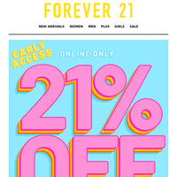 EARLY ACCESS: 21% OFF EVERYTHING