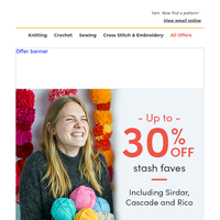 Up to 30% off | Free pattern | Endless inspiration