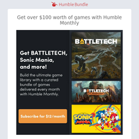 Immediately get Sonic Mania, BATTLETECH, and more when you subscribe to Humble Monthly