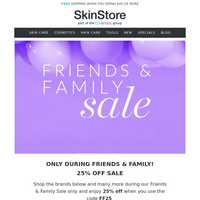 Only During our Friends & Family Sale...