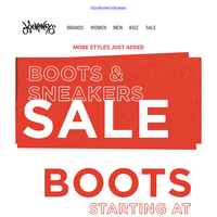 MORE STYLES ADDED to the Boots and Sneakers Sale