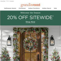 Take 20% OFF sitewide today. Christmas, furniture...everything.