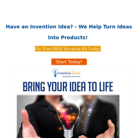 Bring Your Idea to Life...Request your FREE INVENTION KIT!