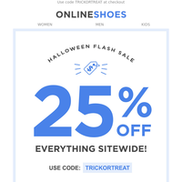 Happy Halloween! Treat Yourself to 25% Off Everything