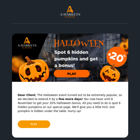 Don't miss your chance to get the Halloween bonus!