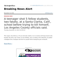 Breaking News: A teenager shot 5 fellow students, two fatally, at a Santa Clarita, Calif., school before trying to kill himself, Los Angeles County officials said.