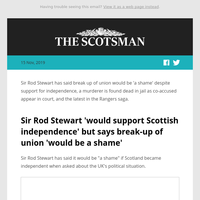 Sir Rod Stewart on independence | Dramatic twists in 'brutal' murder case | HMRC speak out on Rangers