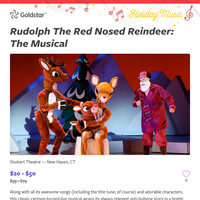 See Rudolph The Red Nosed Reindeer: The Musical at the Shubert Theatre