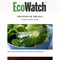 Romaine Lettuce Recall, Santa Barbara Fire, Animal Cruelty a Federal Crime, Trash Barriers to Reduce Plastics, Teen Obesity + Brain Damage, Tofu ...