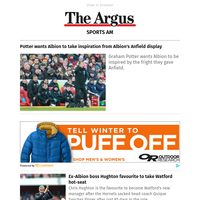 Sports AM: Potter wants Albion to take inspiration from Albion's Anfield display
