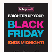 Hurry, Our Black Friday Deals End Midnight!