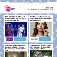 50% Off BT Sport for 12mths | 2hr Makeup Masterclass & Gift | 5* Hilton Bankside Spa Package | Chessington 'A Winter's Tail' Tkt | Cohorted Christmas Beauty Box