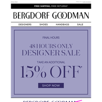 Last Chance For An Extra 15% Off Our Designer Sale