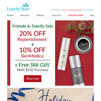 20% Off Replenishment + 10% Off SkinMedica During Our Friends and Family Sale!