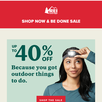 Shop Now & Be Done Sale: Up to 40% Off