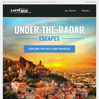Under-the-Radar Destinations to Visit Now