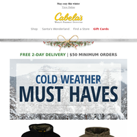 Get your cold weather must haves at Cabela's