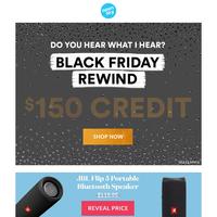 Feels Like Black Friday - $150 Credit's Back!