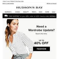 Need a wardrobe update? Up to 40% OFF women's fashion and more