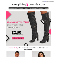 Boxing Day special, £2.50 boots 👢