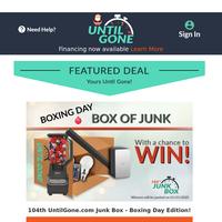 Daily Deals: 74% Off 104th UntilGone.com Junk Box - Boxing Day Edition!