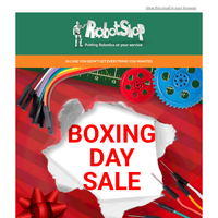 It's Here - RobotShop's Boxing Day Sale!