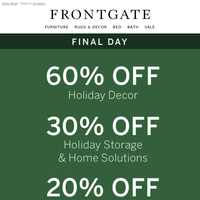 Final Day for up to 60% off sitewide + FREE shipping. Create instant Christmas cheer.
