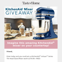 ENTER NOW!  Enter for a Chance to WIN a Kitchen Aid Stand Mixer - FREE!
