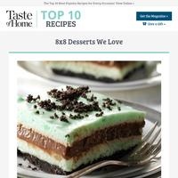8x8 Desserts We Love