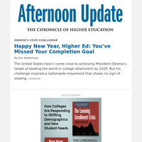 Afternoon Update: Happy New Year, Higher Ed -- You Missed Your Completion Goal