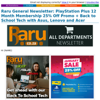 Raru General Newsletter: PlayStation Plus 12 Month Membership 25% Off Promo + Back to School Tech with Asus, Lenovo and Acer