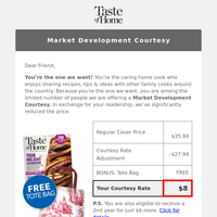 Hello, it's Taste of Home! You earned something special: free tote bag!