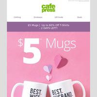 $5 MUG SALE! Shop Valentines | Pets | Movies & TV | & More!