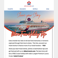 Share your travel story & Win a FREE Cruise Holiday