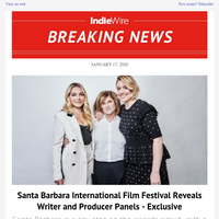 Santa Barbara International Film Festival Reveals Writer and Producer Panels — Exclusive