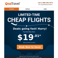 ✓ Just for YOU! Cheap flights from $19.01 One Way!